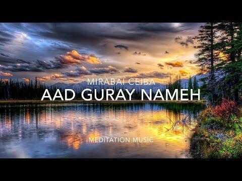 Mirabai Ceiba: Aad Guray Nameh