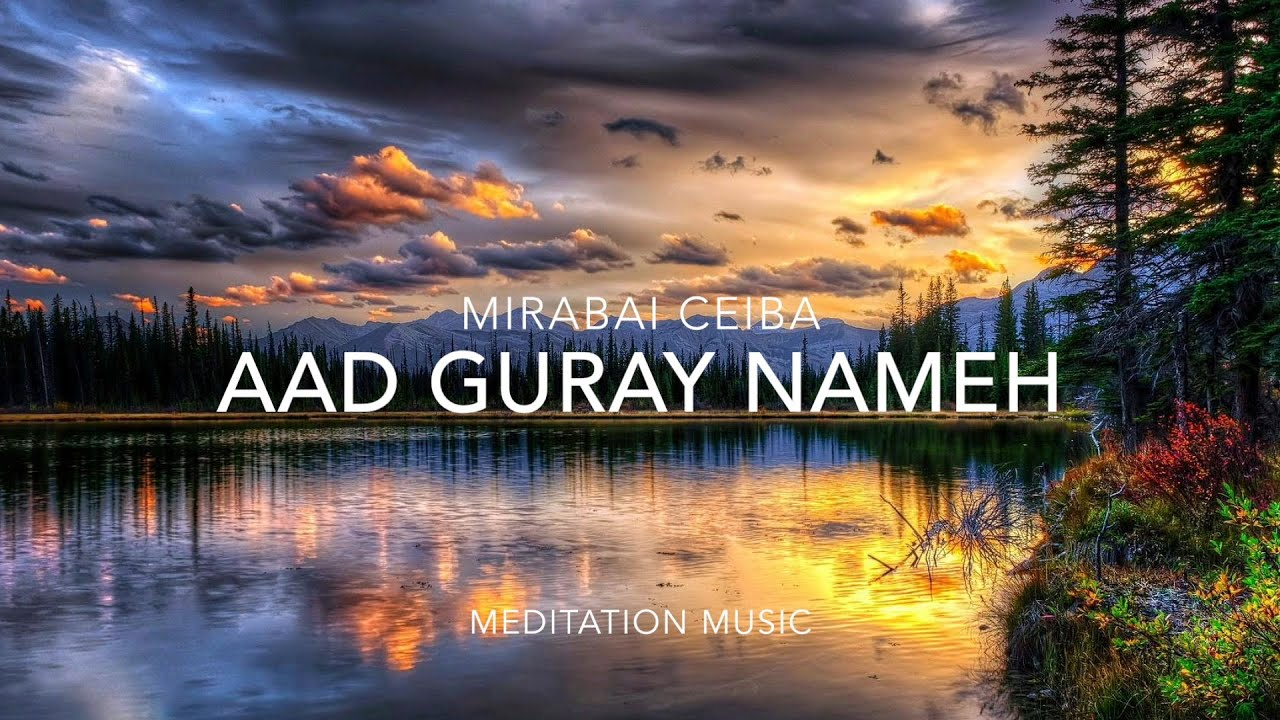 Mirabai Ceiba - Aad Guray Nameh