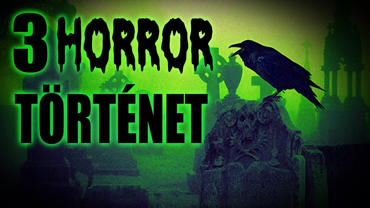 3 horror történet