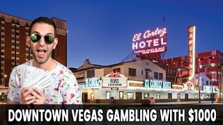 live-downtown-vegas-gambling-with-1000