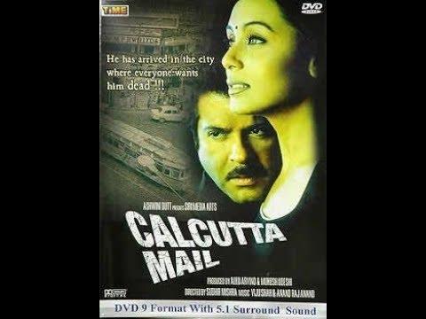 Calcutta Mail 2003 full movie 720 HD Anil Kapoor Rani Mukerji Manisha Koirala