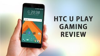HTC U Play Gaming Review