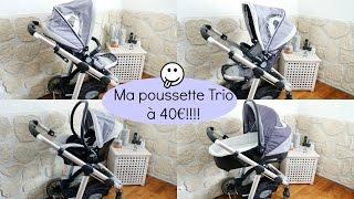Article de puériculture : MA POUSSETTE TRIO A 40€!!!!!