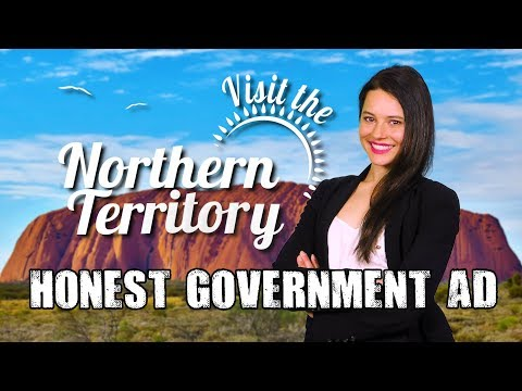 Honest Government Ad | Visit the Northern Territory