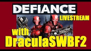 337 Days Streaming - Lets Play Defiance with DraculaSWBF2 - 11/25/2017
