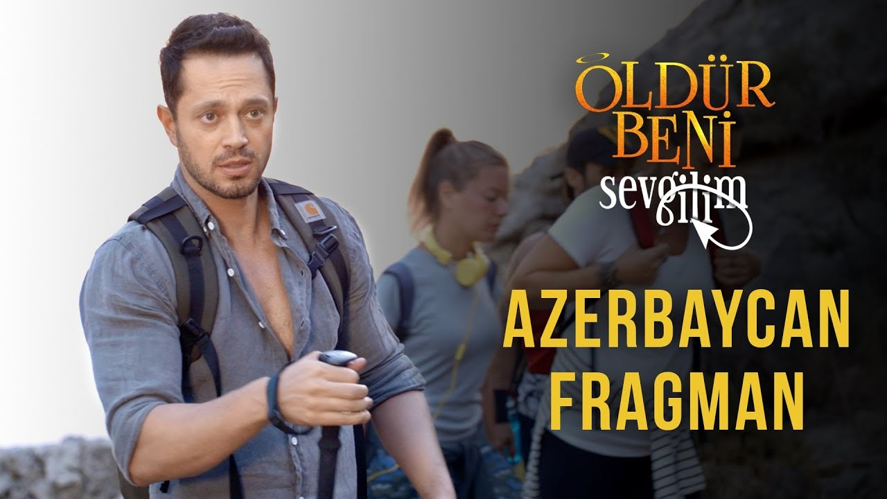 Öldür Beni Sevgilim - Azerbaycan Fragman