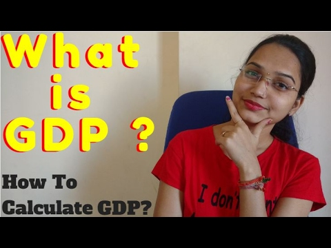 What is GDP ? | How to calculate GDP ?? Hindi Explained.