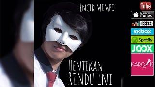 Encik Mimpi - Hentikan Rindu Ini (Official Lyrics Video) full song + lyrics