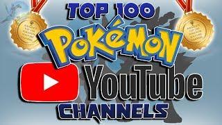 The Top 100 Pokémon YouTube Channels