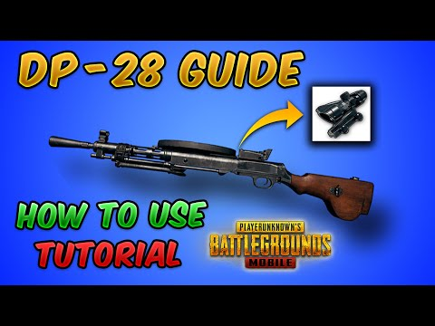 Ultimate DP-28 Guide/Tutorial (PUBG MOBILE) Tips and Tricks