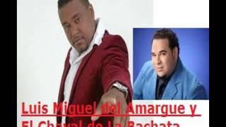Luis Miguel del Amargue y El Chaval de la Bachata BACHATA MIX 2014