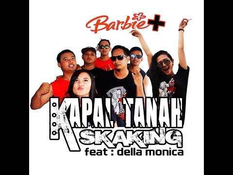 KAPAL TANAH SKAKING Feat Della monica - Barbie plus ( AUDIO LIRIK )
