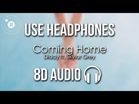 Diddy Ft. Skylar Grey - Coming Home (8D AUDIO)