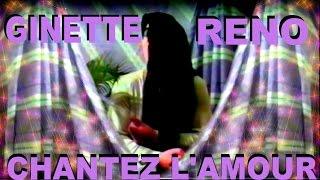 Ginette Réno - Chantez l