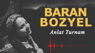 Baran Bozyel - Anlat Turnam Resimi