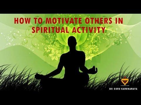 How one can motivate others with their spiritual activity | Sri Guru Karunamaya