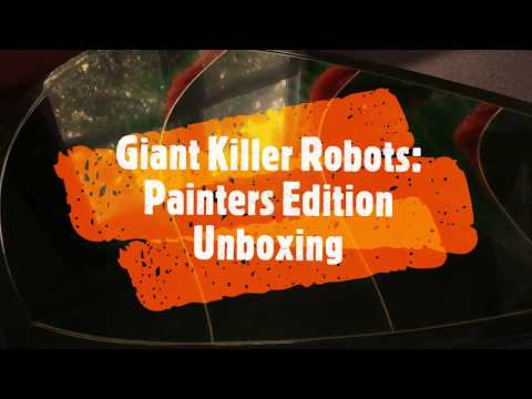 Giant Killer Robots: Painters Edition Unboxing