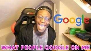 WHAT PEOPLE GOOGLE ON ME (NOT HAPPY)