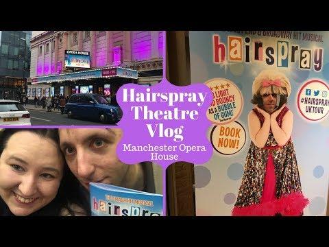 Hairspray Theatre Vlog - Manchester Opera House