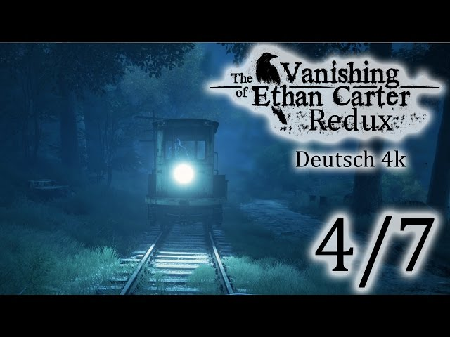 4/7▼The Vanishing Of Ethan Carter Redux▼ 4k, Let's Play, Deutsch, Blind