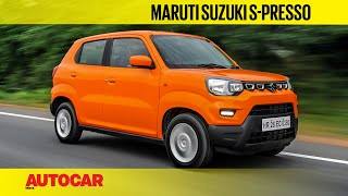 Maruti Suzuki S-Presso | First Drive Review | Autocar India