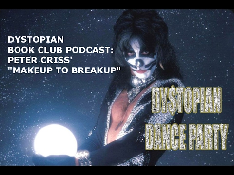 """Dystopian Book Club PODCAST: Peter Criss' """"Makeup to Breakup"""""""