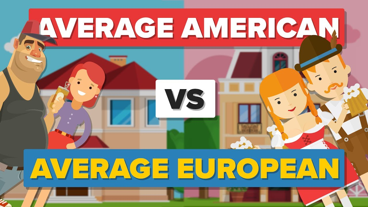 average american vs average european how do they compare people comparison - American