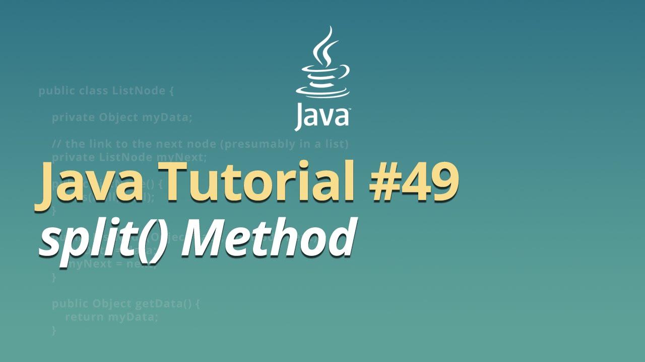Java Tutorial - #49 - split() Method
