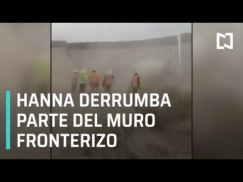 Huracán Hanna derriba fragmento del muro de Donald Trump - Las Noticias