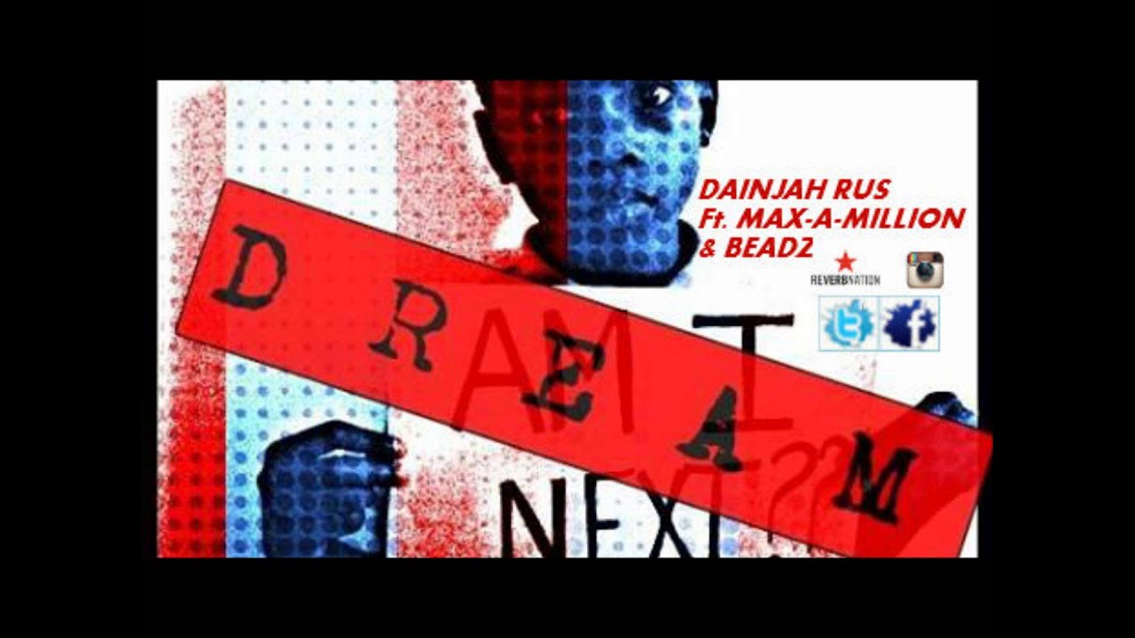 Dream Dainjah Rus Ft Max A Million Beadz