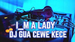 DJ GUA CEWEK KECE PALING MANTAP SEDUNIA 2019