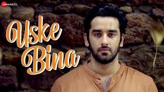 Uske Bina Official Music | Shivam Mahadevan | Manav Poddar & Kiran Kamath