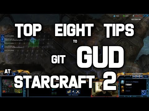 Top 8 Tips to Git Gud at Starcraft 2