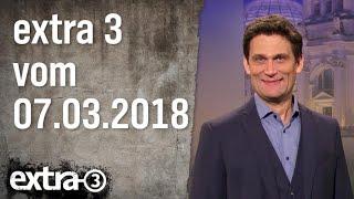 Extra 3 vom 07.03.2018