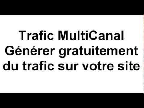 Trafic Multi Canal - Générer Gratuitement Du Trafic