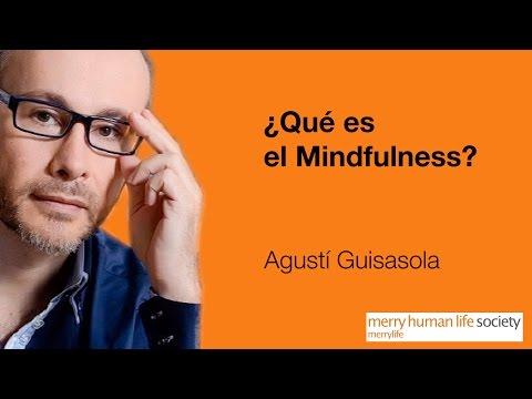 ¿Qué es el Mindfulness? - Agustí Guisasola