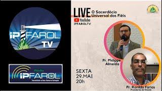 Live IPFAROL - O sacerdócio universal dos fiéis - Rev. Ronildo Farias
