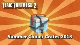 Tf2: New Summer Cooler Crates Unboxing (2013)