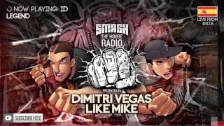 Dimitri Vegas & Like Mike - Smash The House Radio #98