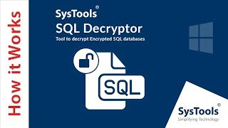 SysTools SQL Decryptor Tool | Decrypt SQL Server Database Objects
