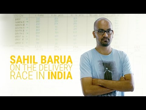 Sahil Barua On The Delivery Race In India