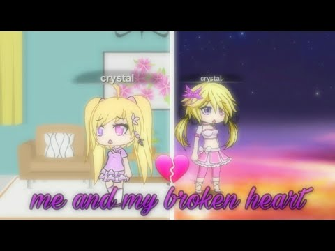 Me and my broken heart | gmv| gacha studio&verse|
