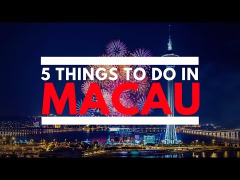 5 Things To Do In Macau