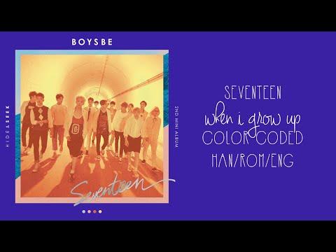 SEVENTEEN - When I Grow Up (Color Coded Hangul/Rom/Eng Lyrics)