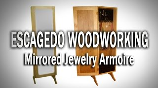 MAker Video DIY Mirrored Jewelry Armoire woodworking