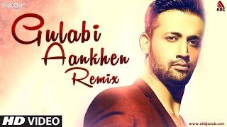 Gulabi Aankhen | Remix | DJ Shadow Dubai & Atif Aslam