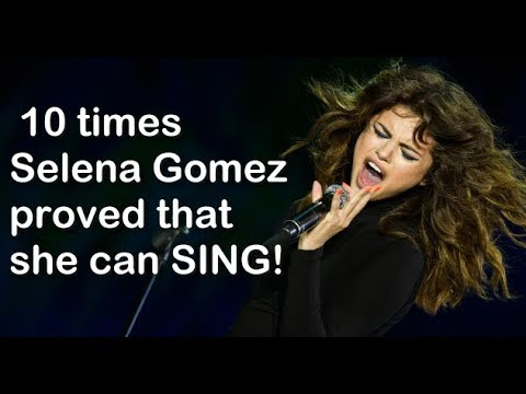 10 times Selena Gomez PROVED that SHE CAN SING!