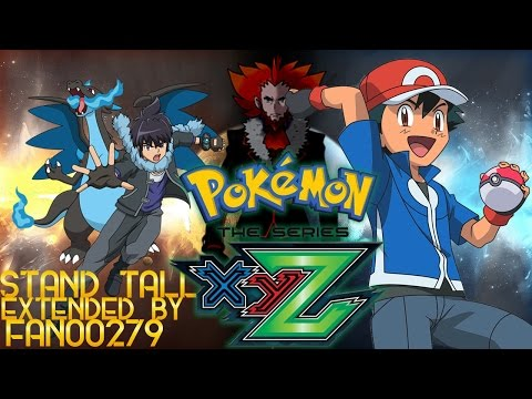 Pokemon XYZ The Series English Opening 1 ''Stand Tall!'' (Remix/Extended)