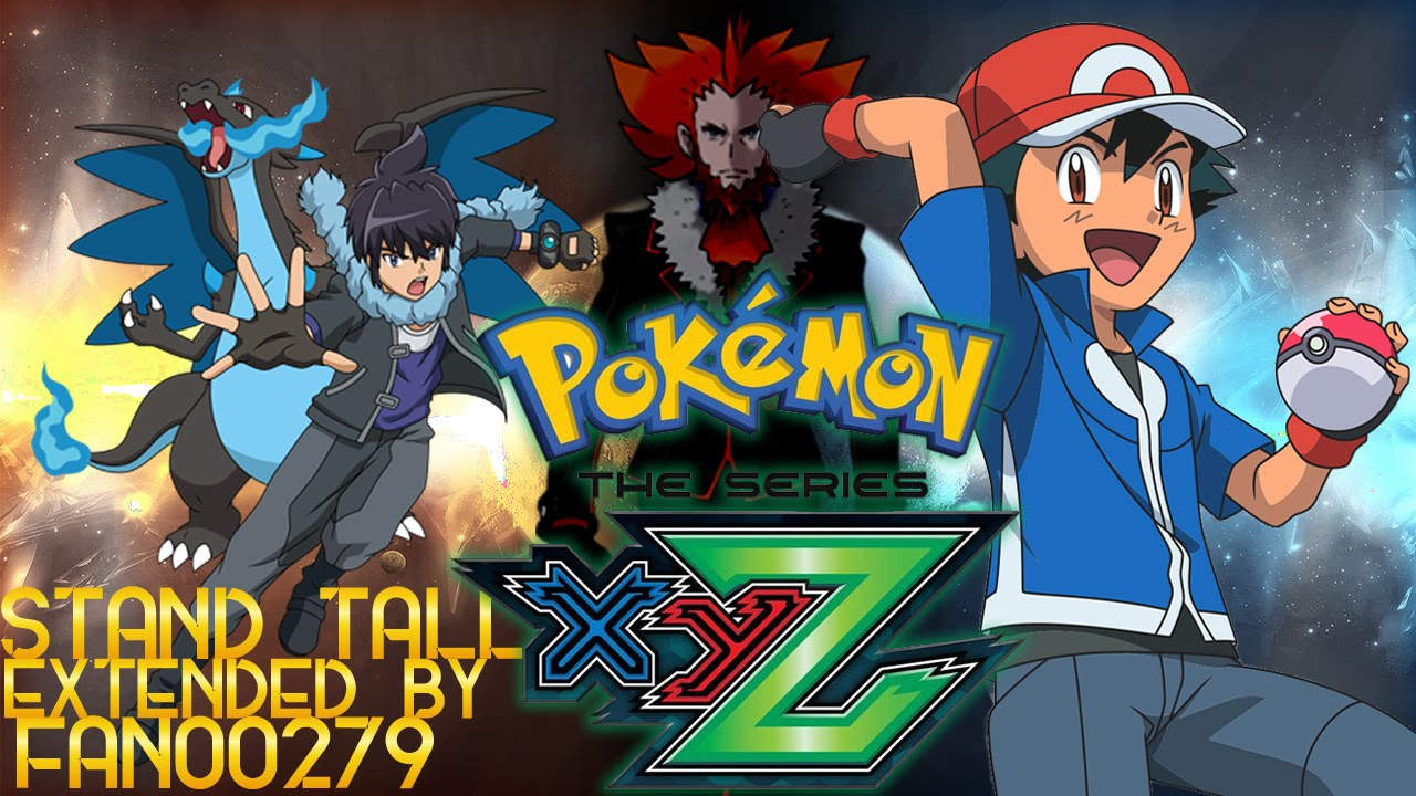 Pokemon XYZ The Series English Opening 1 ''Stand Tall!'' (Remix/Extended) -  YouTube