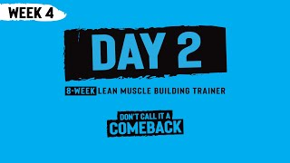 Week 4, Day 2 - Don't Call it a Comeback - 8-Week Muscle Building Trainer